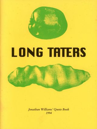 Long Taters: Jonathan Williams' Quote Book 1994. Jonathan WILLIAMS