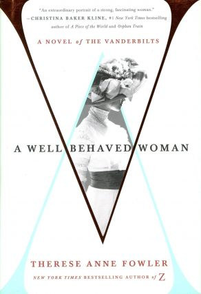 A Well Behaved Woman. Therese Anne FOWLER