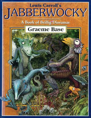 Lewis Carroll's Jabberwocky: A Book of Brillig Dioramas. Lewis CARROLL, Graeme Base