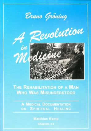 A Revolution in Medicine: The Rehabilitation of a Man Who Was Misunderstood–A Medical...