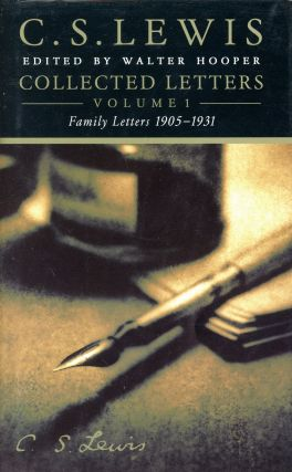 C.S. Lewis–Collected Letters, Volume 1: Family Letters 1905–1931. C. S. LEWIS, Walter Hooper