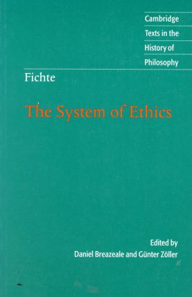 The System of Ethics: According to the Principles of Wissenschaftslehre