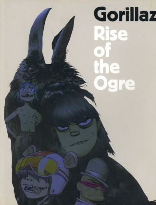 Rise of the Ogre. GORILLAZ, Cass Browne