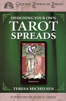 Designing Your Own Tarot Cards. Teresa MICHELSEN, Foreword Mary K. Greer