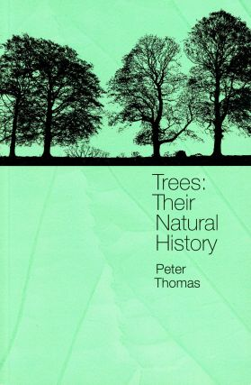 Trees: Their Natural History. Peter THOMAS