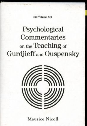 Psychological Commentaries on the Teaching of Gurdjieff and Ouspensky [Six Volume Set]. Maurice...