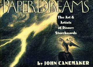 Paper Dreams: The Art & Artists of Disney Storyboards. John CANEMAKER