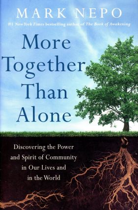 More Together Than Alone: Discovering the Power and Spirit of Community in Our Lives and in the...