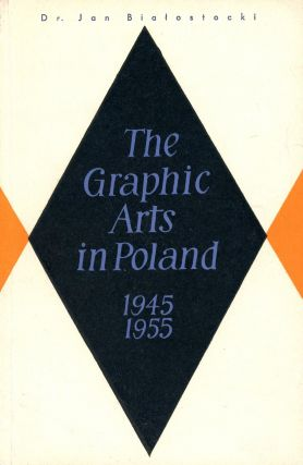 The Graphic Arts in Poland, 1945–1955. Jan BIALOSTOCKI