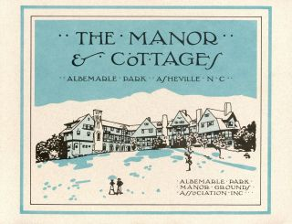 The Manor and Cottages: Albemarle Park, Asheville, North Carolina. Jane Gianvito MATHEWS, Richard...