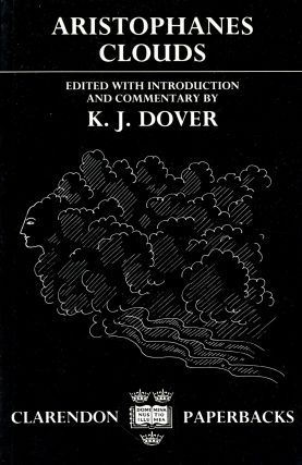 Clouds. ARISTOPHANES, K J. Dover, Introduction and Commentary