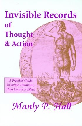 Invisible Records of Thought and Action: A Practical Guide to Subtle Vibrations, Their Causes &...