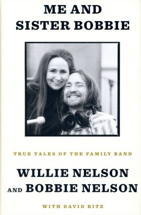 Me and Sister Bobbie: True Stories of the Family Band. Willie NELSON, Bobbie, David Ritz