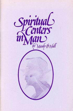 Spiritual Centers in Man. Manly P. HALL