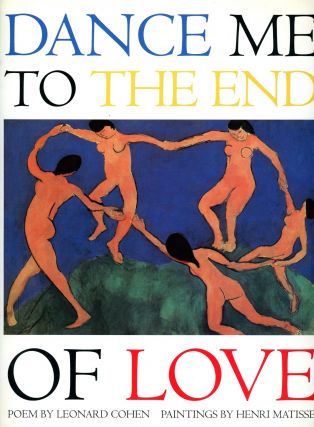 Dance Me to the End of Love. Leonard COHEN, Poet, Painter Henri Matisse, Linda Sunshine