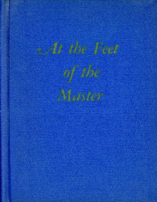 At the Feet of the Master. ALCYONE, Preface Annie Besant