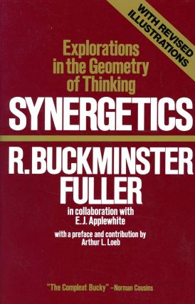 Synergetics: Explorations in the Geometry of Thinking. Buckminister FULLER, E J. Applewhite,...
