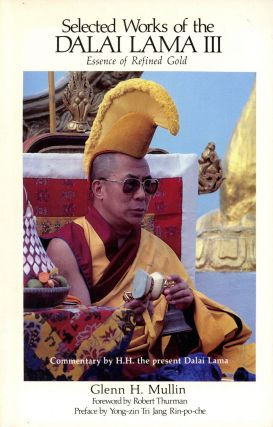 Selected Works of the Dalai Lama–Volume III: Essence of Refined Gold. Glenn H. MULLIN, Foreword...
