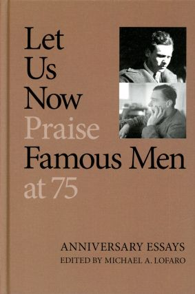 Let Us Now Praise Famous Men at 75. Michael A. LOFARO