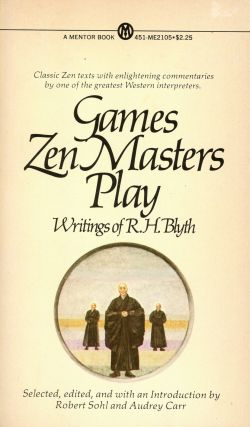 Games Zen Masters Play. R. H. BLYTH, Robert Sohl, Audrey Carr