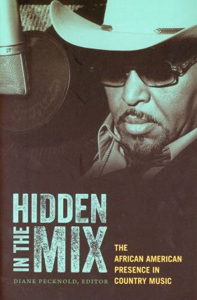 Hidden in the Mix: The African American Presence in Country Music. Diane PECKNOLD