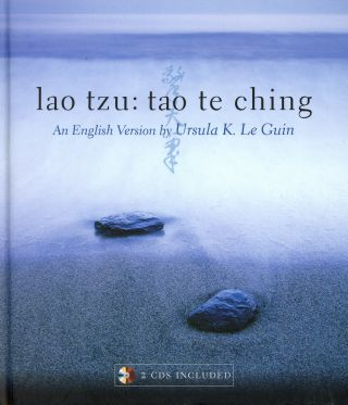 Lao Tzu: Tao Te Ching, An English Version by Ursula K. Le Guin. Ursula K. LE GUIN