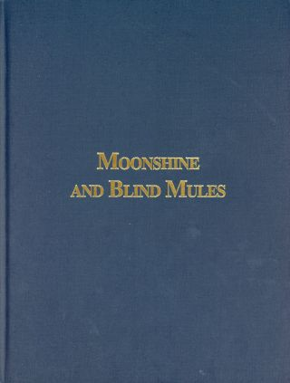Moonshine and Blind Mules, and other Western North Carolina Tales. Bob LASLEY, Sallie Holt