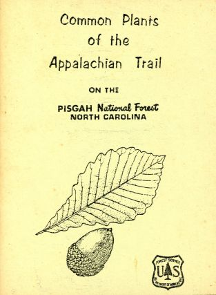Common Plants of the Appalachian Trail on the Pisgah National Forest, North Carolina. Connie and...