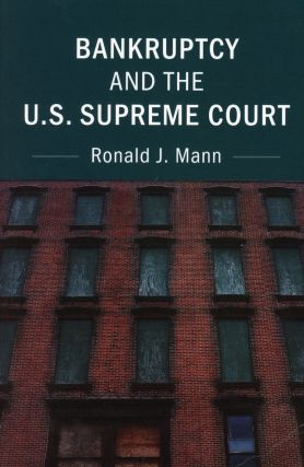 Bankruptcy and the U.S. Supreme Court. Ronald J. MANN