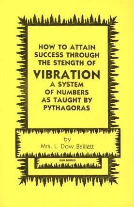 How to Attain Success Through the Strength of Vibration: A System of Numbers as Taught by...