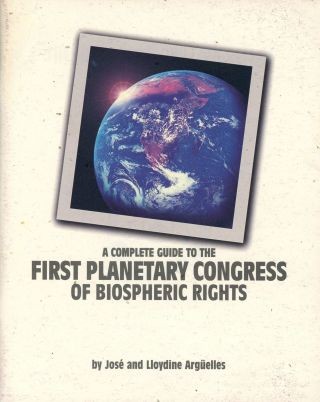 A Complete Guide to the First Planetary Congress of Biospheric Rights. José and Lloydine...