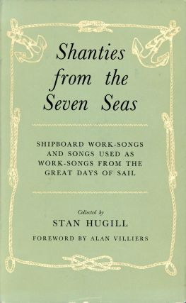 Shanties from the Seven Seas: Shipboard Work-Songs and Songs Used as Work-Songs from the Great...