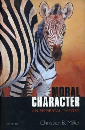 Moral Character: An Empirical Theory. Christina B. MILLER