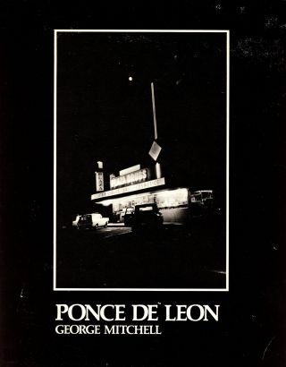 Ponce de Leon: An Intimate Portrait of Atlanta's Most Famous Avenue. George MITCHELL