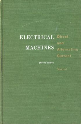 Electrical Machines: Direct & Alternating Current. Charles S. SISKIND