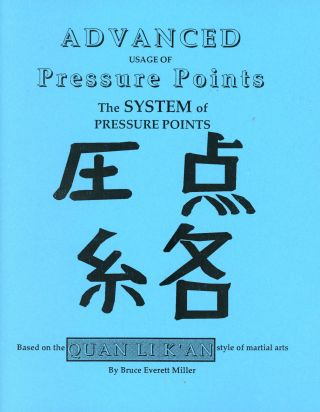 Advanced Pressure Points: The System of Pressure Points, Based on the Quan Li K'an Style of...