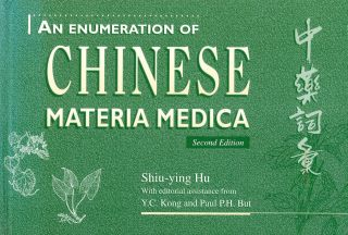 An Enumeration of Chinese Materia Media. Shiu-ying HU, Y. C. Kong, Paul P. H. But