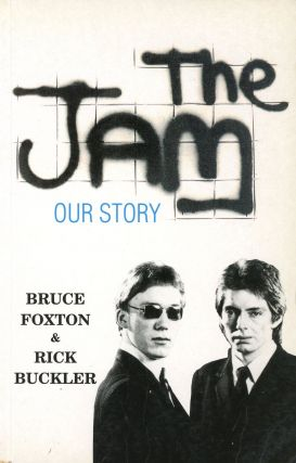 The Jam: Our Story. Bruce FOXTON, Rick Buckler