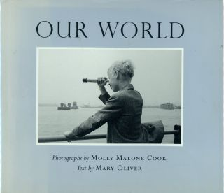 Our World. Molly Malone COOK, Photographs, Text Mary Oliver