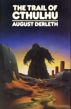 The Trail of Cthulhu. August DERLETH