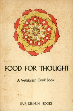 Food for Thought: A Vegetarian Cook Book. Marilyn KING, William Scott