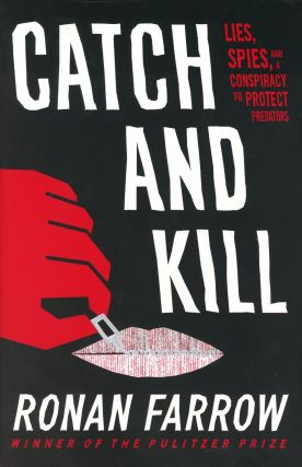 Catch and Kill: Lies, Spies, and a Conspiracy to Protect Predators. Ronan FARROW