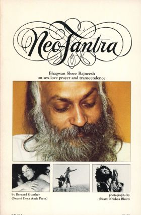 Neo-Tantra: Bhagwan Shree Rajneesh on Sex, Love, Prayer and Transcendence. Bernard GUNTHER, Swami...