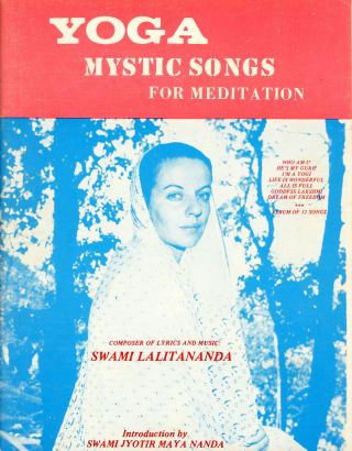 Yoga Mystic Songs for Meditation. Swami LALITANANDA, Introduction Swami Jyotir Maya Nanda