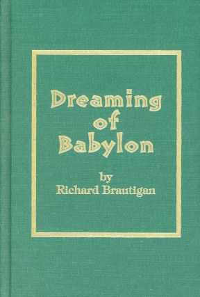 Dreaming of Babylon: A Private Eye Novel 1942. Richard BRAUTIGAN