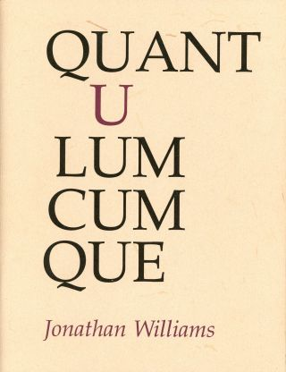 Quantulumcumque: Sub-Aesthetic Poems. Jonathan WILLIAMS, drawing James McGarrell