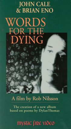 Words for the Dying. John CALE, Musicians Brian Eno, Filmmaker Rob Nilsson
