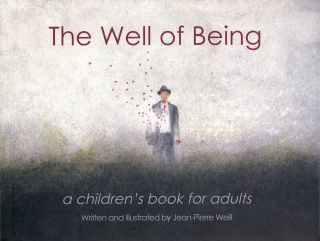 The Well of Being: A Children's Book for Adults. Jean-Pierre WEILL, Author and, Margaret Osburn