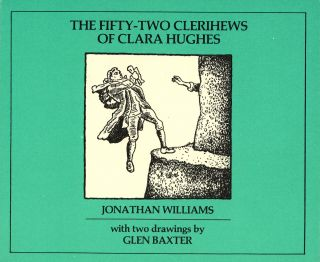 The Fifty-Two Clerihews of Clara Hughes. Jonathan WILLIAMS, Glen Baxter