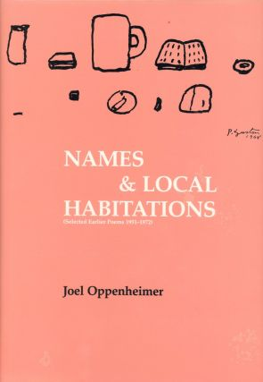 Names & Local Habitations (Selected Earlier Poems 1951–1972). Joel OPPENHEIMER, Accolade Hayden...
